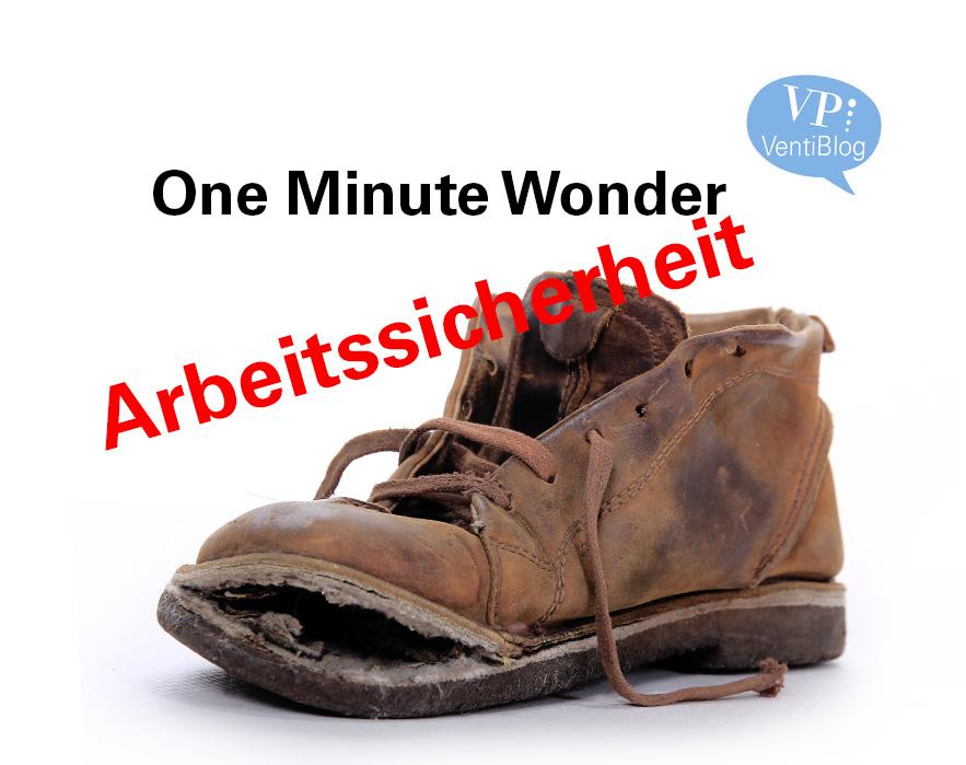 One Minute Wonder/ Arbeitssicherheit